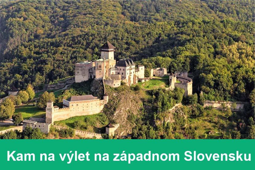 Kam na výlet na západnom Slovensku